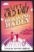 The Little Old Lady Behaving Badly ebook by Catharina Ingelman-Sundberg