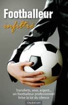 Footballeur infiltré ebook by Anonyme