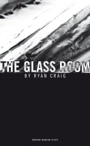 The Glass Room ebook by Ryan Craig
