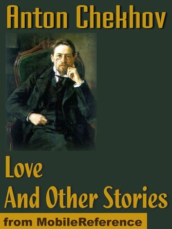 Love And Other Stories (Mobi Classics) ebook by Anton Pavlovich Chekhov,Constance Garnett (Translator)