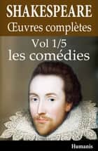 Oeuvres complètes de Shakespeare - Vol. 1/5 : les comédies ebook by William Shakespeare