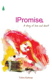 I Promise… ebook by Tahira Kashyap