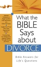 What The Bible Says About Divorce ebook by