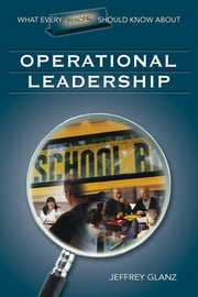 What Every Principal Should Know About Operational Leadership ebook by Kobo.Web.Store.Products.Fields.ContributorFieldViewModel