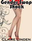 Gender Swap Shock (Gender Transformation Breeding Erotica)