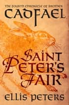 Saint Peter's Fair ebook by Ellis Peters