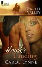 Hawk's Landing ebook by Carol Lynne