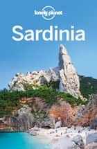 Lonely Planet Sardinia ebook by Lonely Planet, Kerry Christiani, Duncan Garwood