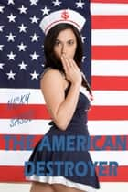 The American Destroyer ebook by Nicky Sasso