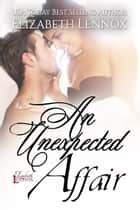 An Unexpected Affair ebook by Elizabeth Lennox