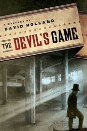 The Devil's Game - An Unlikely Mystery ebook by David Holland