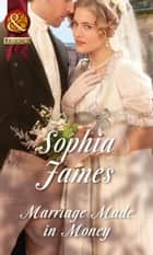 Marriage Made in Money (Mills & Boon Historical) (The Penniless Lords, Book 1) ebook by Sophia James
