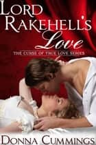 Lord Rakehell's Love - The Curse of True Love, #1 ebook by Donna Cummings