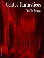Contos Fantásticos ebook by Teófilo Braga
