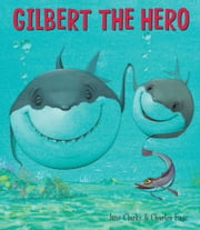 Gilbert the Hero ebook by Jane Clarke,Charles Fuge
