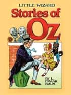 Little Wizard Stories of Oz. eBook by L Frank Baum