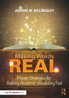 Making Words REAL ebook by Joanne Billingsley