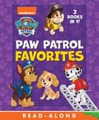 PAW Patrol Favorites (PAW Patrol) ebook by Nickelodeon Publishing