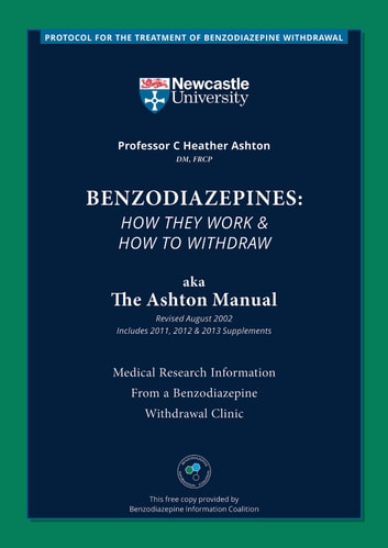 Benzodiazepines: How They Work & How to Withdraw aka The Ashton Manual ebook by C. Heather Ashton