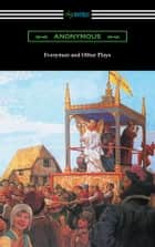Everyman and Other Plays ebook by Anonymous
