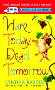 Hare Today, Dead Tomorrow ebook by Cynthia Baxter