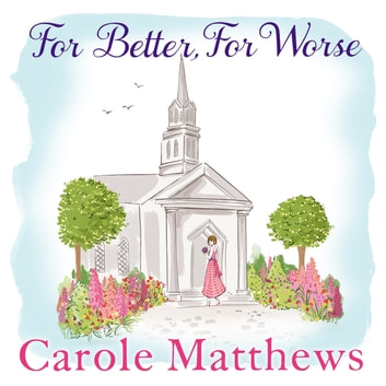 For Better, For Worse audiobook by Carole Matthews
