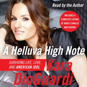 A Helluva High Note - Surviving Life, Love, and American Idol audiobook by Kara DioGuardi