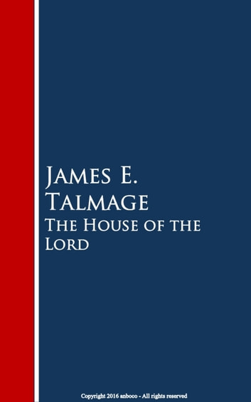 The House of the Lord ebook by James E.  Talmage
