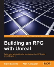 Building an RPG with Unreal ebook by Steve Santello,Alan R. Stagner