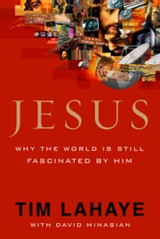 Jesus: Why the World Is Still Fascinated by Him - Why the World Is Still Fascinated by Him ebook by Kobo.Web.Store.Products.Fields.ContributorFieldViewModel