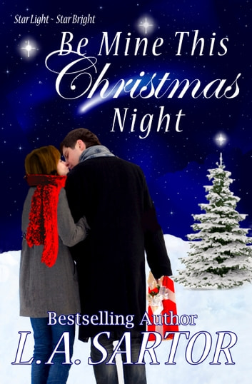 Be Mine This Christmas Night ebook by L.A. Sartor