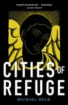 Cities of Refuge ebook by Michael Helm