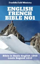 English French Bible No1 - Bible in Basic English 1949 - Louis Segond 1910 ebook by TruthBeTold Ministry, Joern Andre Halseth, Samuel Henry Hooke,...