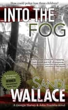 Into The Fog - Rural Crime, #3 ebook by Sandi Wallace