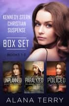 Kennedy Stern Christian Fiction Box Set - Books 1-3 ebook by Alana Terry