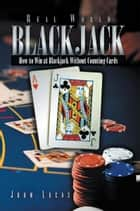 Real World Blackjack ebook by John Lucas