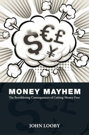 Money Mayhem: The Bewildering Consequences of Cutting Money Free