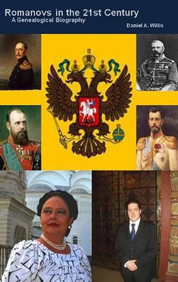 Romanovs in the 21st Century ebook by Daniel A. Willis