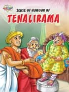 Sense of Humour of Tenalirama ebook by Pratibha Kasturia