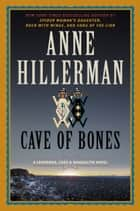 Cave of Bones ebook by Anne Hillerman