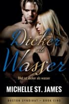 Dicker als Wasser ebook by Michelle St. James