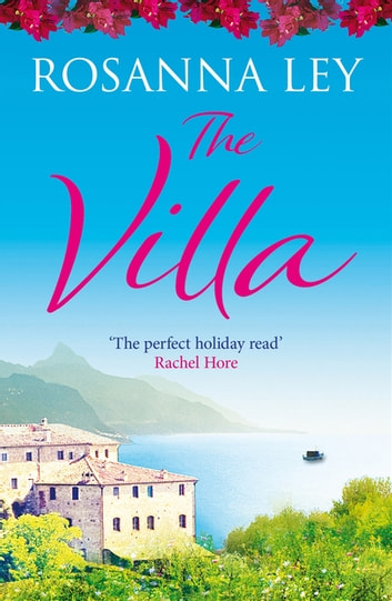 The Villa - Escape to Sicily with the Number One Bestseller ebook by Rosanna Ley