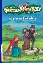 La cabane magique, Tome 38 - Au pays des farfadets ebook by Mary Pope Osborne, Philippe Masson