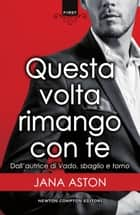 Questa volta rimango con te ebook by Jana Aston