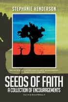 Seeds of Faith ebook by Stephanie Henderson