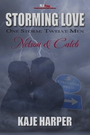 Storming Love: Nelson & Caleb ebook by Kaje Harper