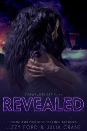 Revealed - Starwalkers Serial, #4 ebook by Lizzy Ford,Julia Crane