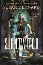 Sightwitch - A Tale of the Witchlands ebook by Susan Dennard