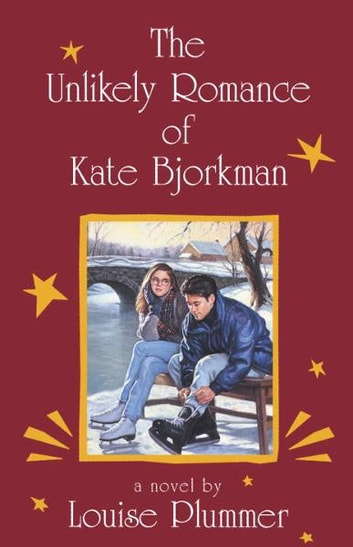 The Unlikely Romance of Kate Bjorkman ebook by Louise Plummer