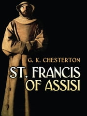 St. Francis of Assisi ebook by G. K. Chesterton